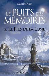 """Afficher """"Le puits des mémoires - tome 02 - Le fils de la lune"""""""